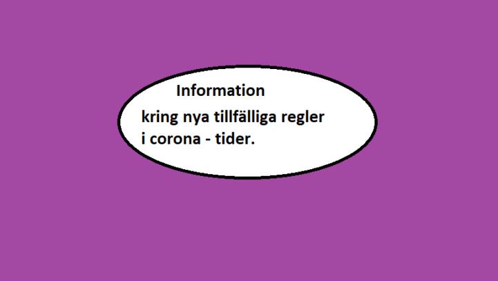 Tillfälliga regelförändringar i Corona tider